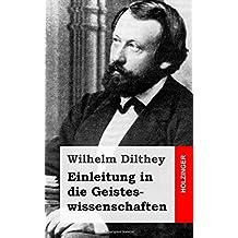 Einleitung in die Geisteswissenschaften: Versuch einer Grundlegung für das Studium der Gesellschaft und ihrer Geschichte