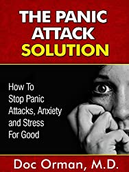 The Panic Attack Solution: How To Stop Panic Attacks, Anxiety and Stress for Good (Stress Relief Book 7) (English Edition)
