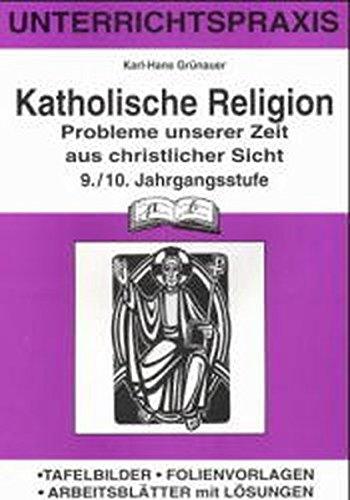Katholische Religion, 9./10. Jahrgangsstufe