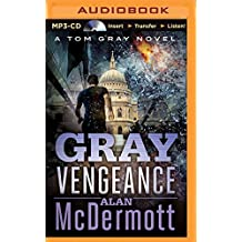Gray Vengeance (Tom Gray) by Alan McDermott (2015-05-26)