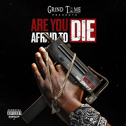 are-you-afraid-to-die-feat-spice-1-explicit