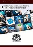 E-mail Marketing - Uma poderosa ferramenta de vendas (Marketing Digital: Estratégias Para Vender Mais Livro 1) (Portuguese Edition)
