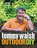 Tommy Walsh Outdoor DIY (DIY (Collins))
