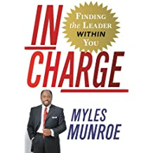 In Charge: Finding the Leader Within You (English Edition)