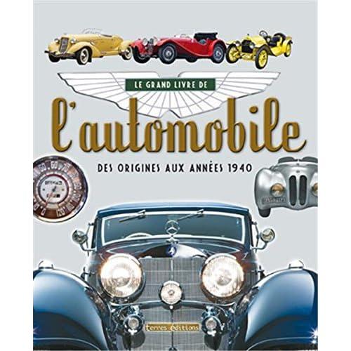 Grand Livre de l'Automobile, des Origines aux Années 1940