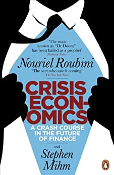 Crisis Economics: A Crash Course in the Future of Finance von [Roubini, Nouriel]