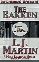 The Bakken - A Mike Reardon Novel (The Repairman) (Volume 2) by L. J. Martin (2014-01-23)