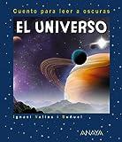 El Universo: Cuento para leer a oscuras (Primeros Lectores (1-5 Años) - Cuentos Para Leer A Oscuras)