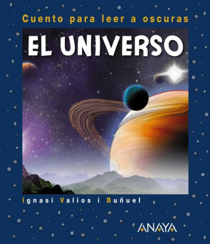 El Universo: Cuento para leer a oscuras (Primeros Lectores (1 5 Años)   Cuentos Para Leer A Oscuras)