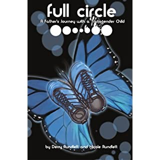 Full Circle: A Father's Journey with a Transgender Child