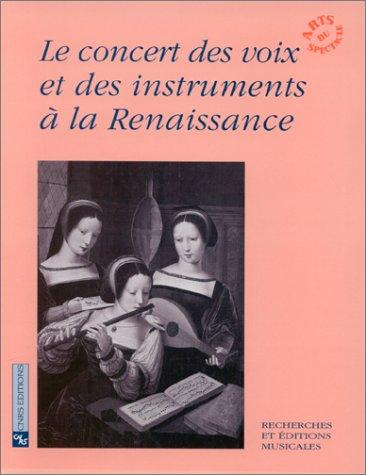 Le concert des voix et des instruments à la Renaissance