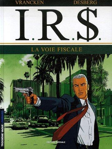 IRS, Tome 1 : La voie fiscale par Bernard Vrancken, Stephen Desberg