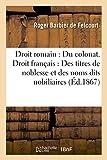 Telecharger Livres Droit romain Du colonat Droit francais Des titres de noblesse et des noms dits nobiliaires (PDF,EPUB,MOBI) gratuits en Francaise
