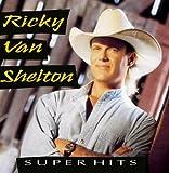 Songtexte von Ricky Van Shelton - Super Hits