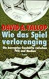 Wie das Spiel verlorenging - David A. Yallop
