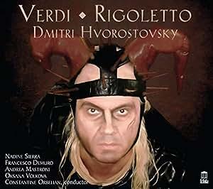 Verdi: Rigoletto [Dmitri Hvorostovsky; Nadine Sierra; Francesco Demuro; Constantine Orbelian] [Delos: DE 3522]