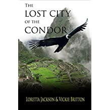 The Lost City of the Condor (English Edition)