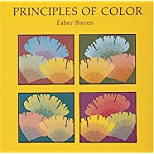 Principles of Color: A Review of Past Traditions and Modern Theories of Color Harmony by Faber Birren (2007-07-01)