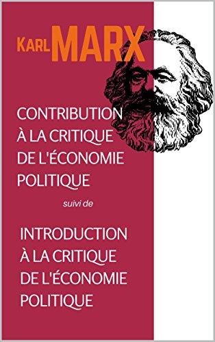 CONTRIBUTION à la critique de l'économie politique,suivi de INTRODUCTION à la critique de l'économie politique: Traduit sur la 2e édition par Karl Kautsky