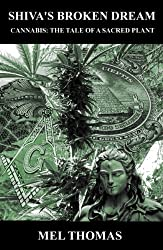 Shiva's Broken Dream. Cannabis: The tale of a sacred plant. (English Edition)