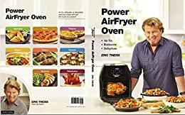 Power AirFryer Oven (English Edition) di [Theiss, Eric]