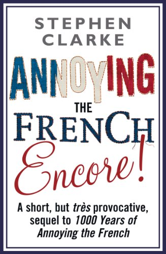 Annoying The French Encore! (English Edition)