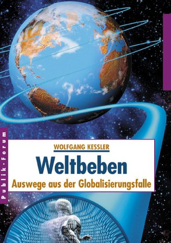 Publik-Forum Verlagsgesellschaft, Oberursel, Weltbeben. Auswege aus der Globalisierungsfalle