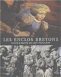 Les enclos bretons - Chefs-d'oeuvres de l'art populaire