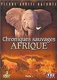 Les Chroniques sauvages : Afrique, Partie 1