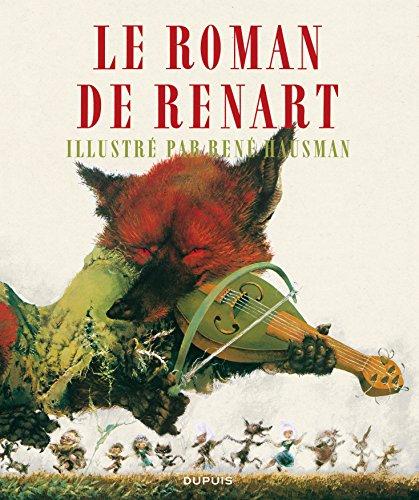 Le roman de Renart : Edition limitée avec un dessin inédit numéroté et signé par René Hausman