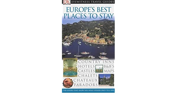 Europe's Best Places to Stay (DK Eyewitness Travel Guide): Amazon co