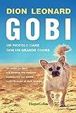 Scarica Libro Gobi Un piccolo cane con un grande cuore (PDF,EPUB,MOBI) Online Italiano Gratis