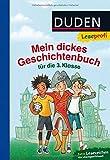 Duden Leseprofi - Mein dickes Geschichtenbuch für die 3. Klasse (DUDEN Leseprofi 3. Klasse)