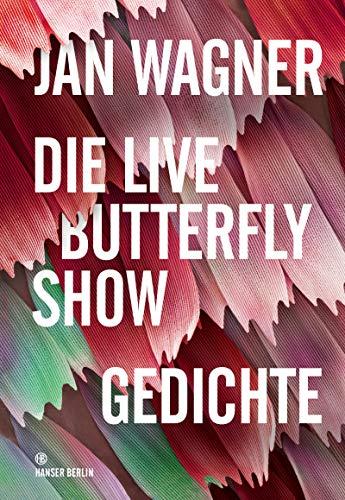 Die Live Butterfly Show: Gedichte