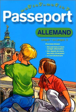 Passeport : Allemand LV1, de la 6e à la 5e - 11-12 ans ou Allemand LV2, de la 4e à la 3e - 13-14 ans (+ corrigé)