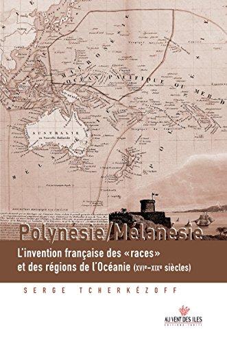Polynésie/Mélanésie: L'invention française des