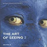 The Art of Seeing 2: The best of Reuters photography