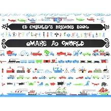 Ed Emberley's Drawing Book: Make a World