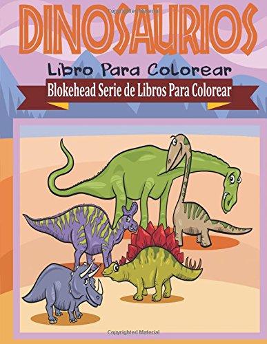 Dinosaurios Libro para Colorear (Blokehead  Serie de Libros Para Colorear)