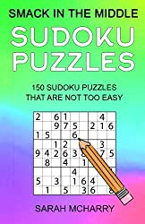 Smack In The Middle Sudoku Puzzles: 150 Sudoku Puzzles for Intermediates (Sudoku Puzzles for Adults, Band 2)