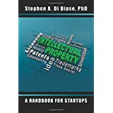 Intellectual Property: A Handbook for Startups
