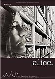 Alice - Im Fadenkreuz der Stasi - Axel Starke