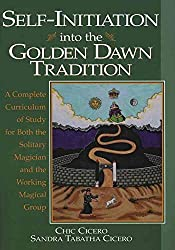 [(Self-initiation into the Golden Dawn Tradition : A Complete Curriculum of Study for Both the Solitary Magician and the Working Magical Group)] [By (author) Chic Cicero ] published on (September, 2002)