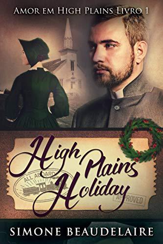 High Plains Holiday - Amor em High Plains: Livro 1 (Portuguese Edition)