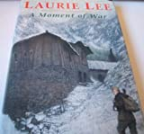 A Moment of War by Laurie Lee (1991-10-14)