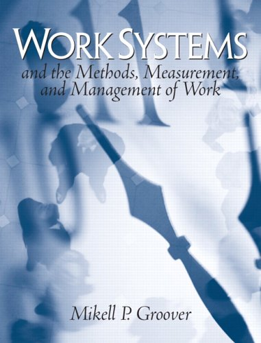 Download Pdf Work Systems The Methods Measurement Management Of Work The Methods Measurement And Management Of Work Best Seller By Mikell P Groover Ujyhtgwf43g5h4gg34g4