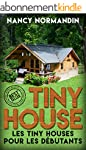 Tiny House: Tiny Houses Pour D�butant...