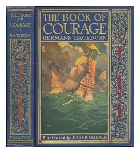 The Book of Courage, by Hermann Hagedorn ... Illustrations by Frank Godwin; Maps by Edwin C. Eirich