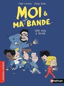 """Afficher """"Moi et ma super bande n° 07 Une nuit à l'école"""""""