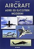 Aircraft. Aerei ed elicotteri moderni